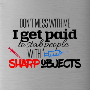 I get paid to stab people with sharp objects - Water Bottle