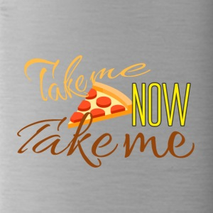 Take me now Take me - Trinkflasche