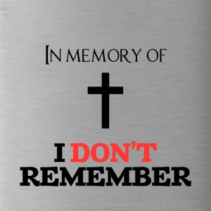 In memory of ... I do not remember - Water Bottle