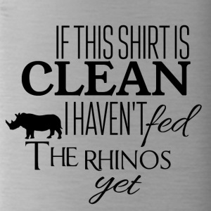 If this shirt is clean I have not fed the rhinos - Water Bottle
