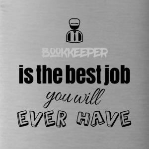 Bookkeeper is the best job you will ever have - Trinkflasche