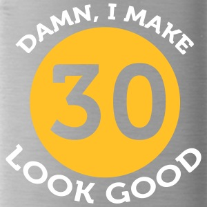 Damn! Look At Me,I'm 30 And I Look Good! - Water Bottle