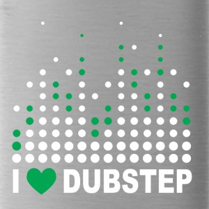 I love dubstep - Trinkflasche