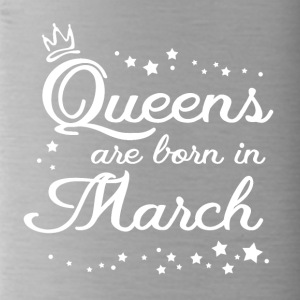 QUEENS ARE BORN IN MARCH - Trinkflasche