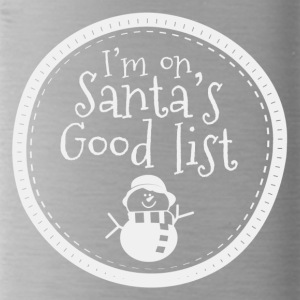 I'm on Santa's Good List - Water Bottle