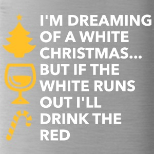 I'm Dreaming Of A White Christmas And A Red Wine - Water Bottle