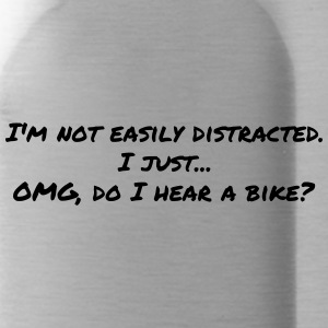 Motorcycle saying NOT DISTRACTED EASILY. OH A BIKE - Water Bottle