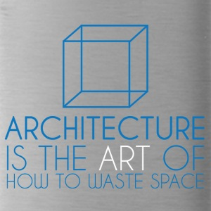 Architect / Architecture: Architecture Is The Art - Water Bottle