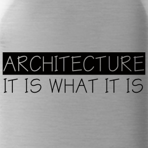 Architect / Architecture: Architecture - It Is What - Water Bottle