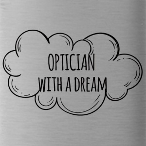 Optician: Optician With A Dream - Water Bottle