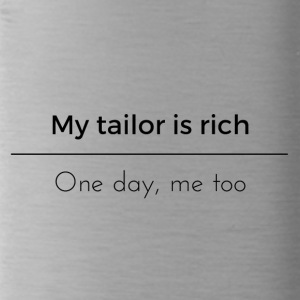 My tailor is rich - Water Bottle