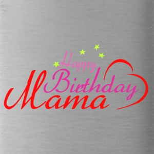 Happy Birthday Mama - Trinkflasche