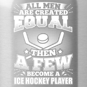 Funny Ice Hockey Ice Hockey T-Shirt All Men Equal - Water Bottle