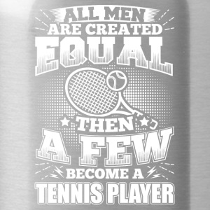 Funny Tennis Player Shirt All Men Equal - Trinkflasche
