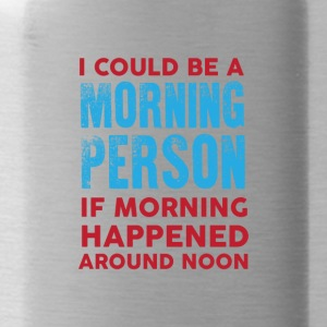I could be a morning person 01 - Water Bottle