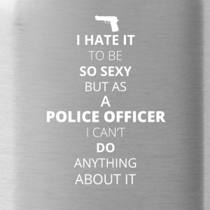 HATE it be sexy can do anything POLICE OFFICER - Water Bottle