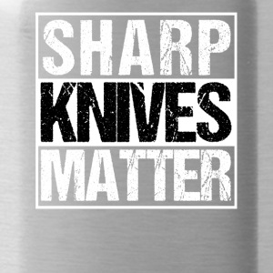 Sharp Knives Grill Chef Sharp Knives Matter - Drikkeflaske