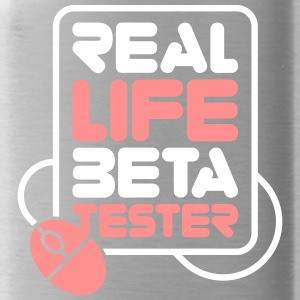 Real Life beta tester! - Borraccia