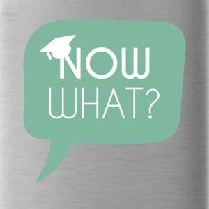 High School / Graduation: Now what? - Water Bottle