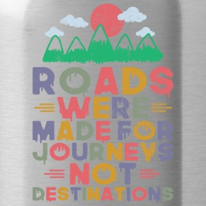 Roads wew made for journey - Water Bottle