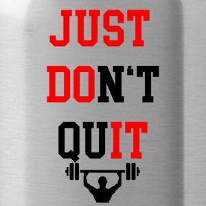 JUST DO NOT QUIT | Fitness Motivation Gym Bodybuild - Water Bottle