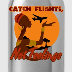 Catch flights, not feelings - Gourde