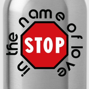 stop_in_the_name_of_love - Water Bottle