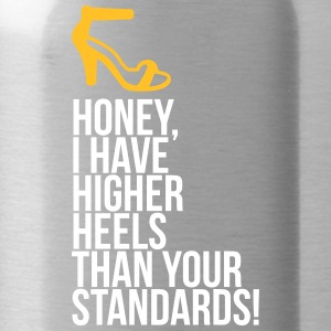 My Heels Are Higher Than Your Standards! - Water Bottle