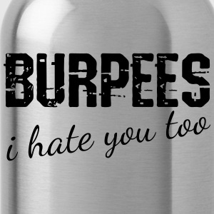 Burpees i hate you too vector - Water Bottle