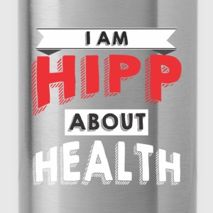 I am HIPP about Health 2 - Water Bottle