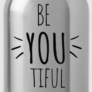 Be you tiful - Inspiring- Original black letters - Water Bottle