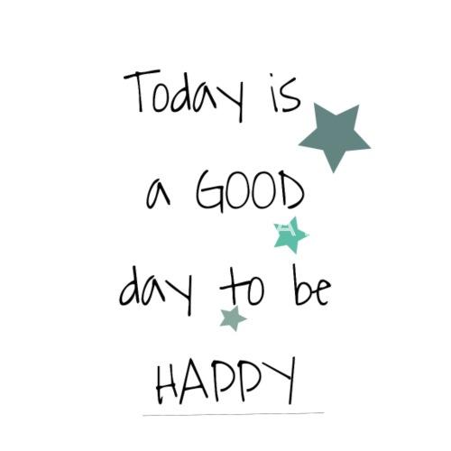 Heute Ist Ein Guter Tag Um Glücklich Zu Sein Thermobecher Spreadshirt