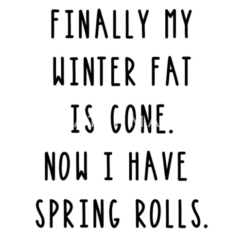 Spring Rolls Winter Fat Lustiger Spruch Abnehmen Thermobecher