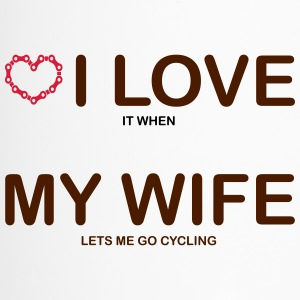 I love it when my wife lets me go cycling. - Travel Mug