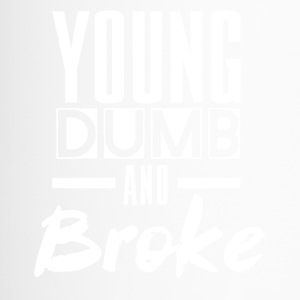 YOUNG DUMB AND BROKE - Thermobecher