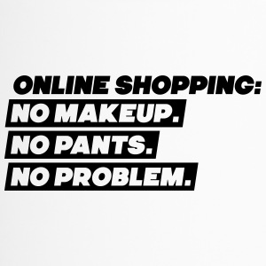 Online shopping: Nei Makeup, No Pants, No Problem - Termokopp