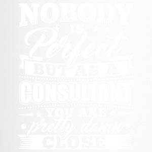 Funny Consultant Consulting Shirt Nobody Perfect - Thermobecher