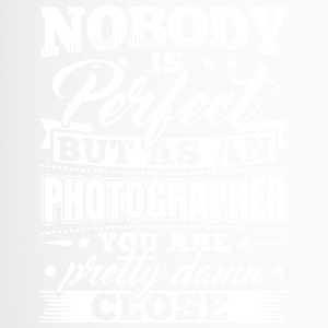 Funny Photographer Shirt Nobody Perfect - Thermobecher