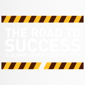 The Road To Success Is Always Under Construction! - Travel Mug