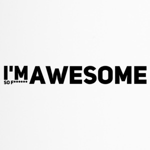 i'm so f* awesome - Thermobecher