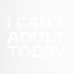I can not be adult funny sayings - Travel Mug