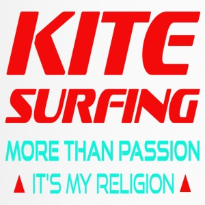 KITESURFING - MORE THAN PASSION ITS MY RELIGION - Thermobecher