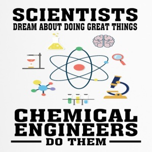 Scientists Dream, Chemical Engineers Do - Funny - Travel Mug
