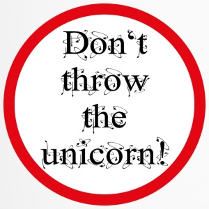 Don't throw the unicorn! - Thermobecher