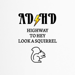 ADHD Highway to hey look a squirrel - Travel Mug