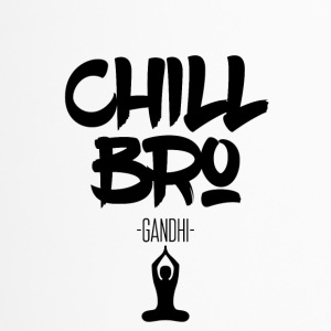 Chill Out Bro - Taza termo