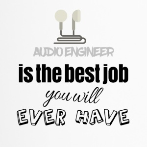 Audio engineer is the best job you will ever have - Thermobecher