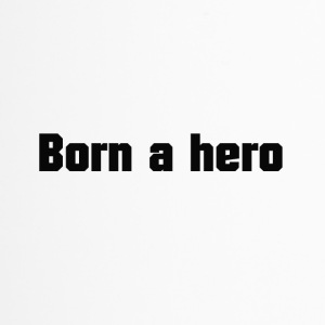 Born a hero - Travel Mug