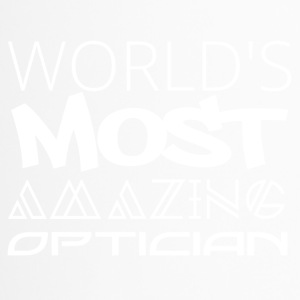 Optician: World's most amazing optician - Travel Mug