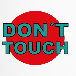 don´t touch - Thermobecher
